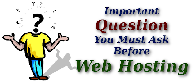 Question must ask before web hosting