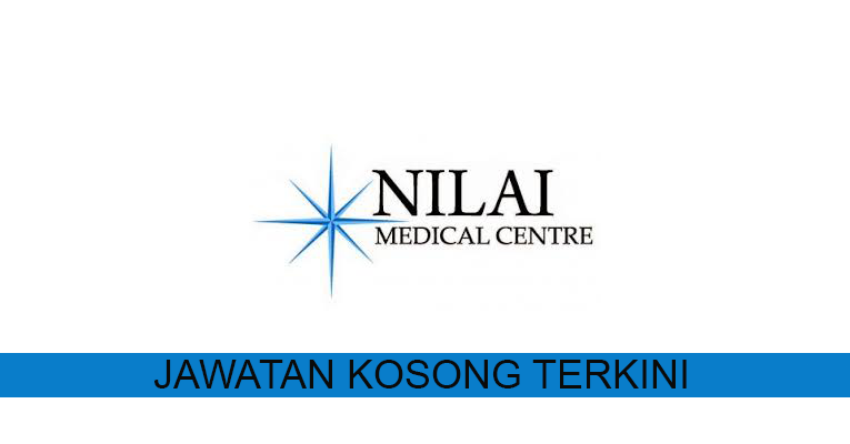 Kekosongan terkini di Nilai Medical Centre