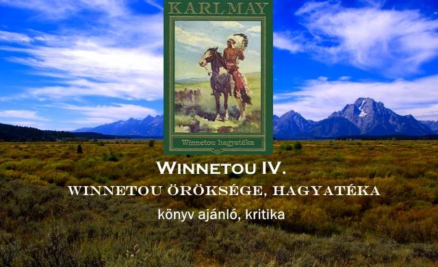 Winnetou IV. öröksége, hagyatéka könyv ajánló, kritika