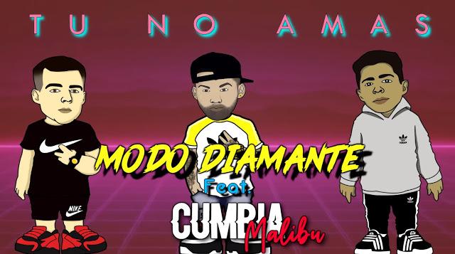 MODO DIAMANTE FT CUMBIA MALIBU - TU NO AMAS