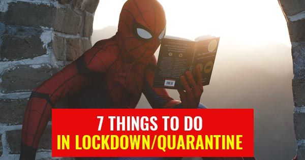 What do to in Lockdown Time (Quarantine TIme)