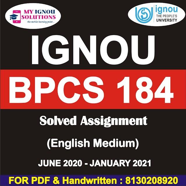 BPCS 184 Solved Assignment 2020-21