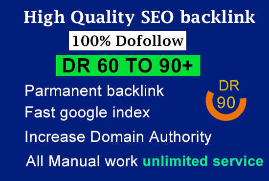 I will provide high quality DR 60 to 90 plus dofollow SEO backlinks