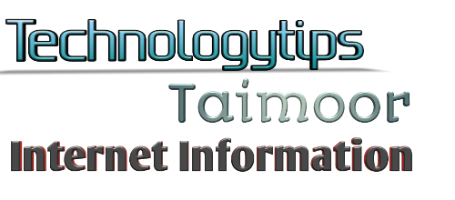 Technology Tips Taimoor-Internet ki Malommat