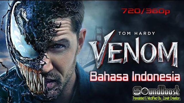 Venom (2018) Bahasa Indonesia 720-360p  By_ Zukét Création