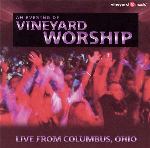 Vineyard Music-An Evening Of Vineyard Worship-Live From Columbus,Ohio-