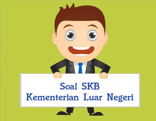 Contoh Soal Skb Kementerian Luar Negeri Skb Kemenlu Cpns