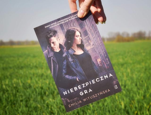 """Emilia Wituszyńska - ,,Niebezpieczna gra"""" (recenzja przedpremierowa)"""