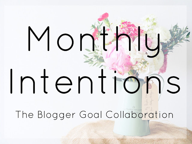 Monthly Intentions Blogger Goal Collab