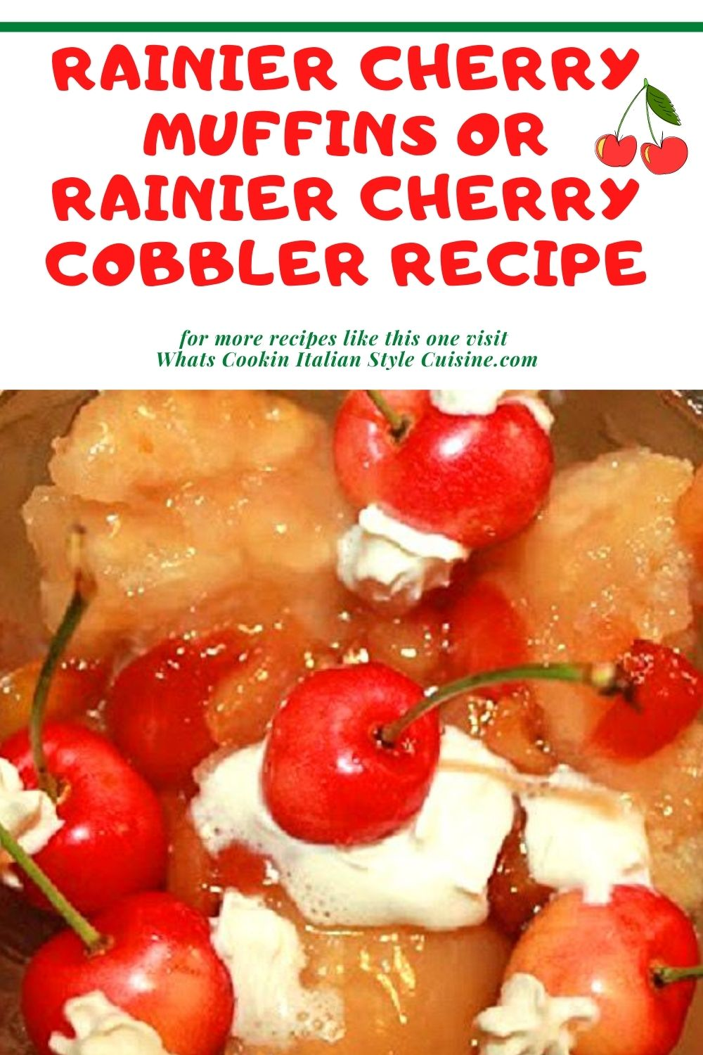 this is a pin on how to make rainier cherry muffins or cobblers