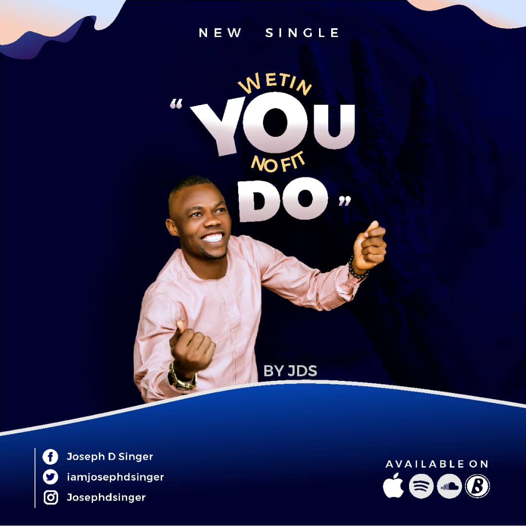 JDS - Wetin You No Fit Do Mp3 Download
