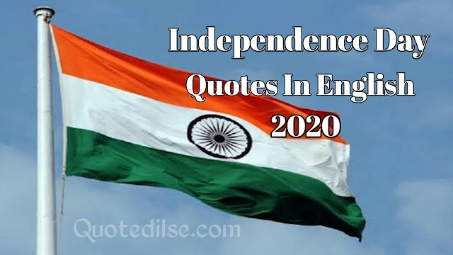 Independence Day Quotes In English 2020