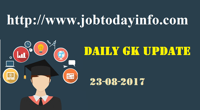 Daily GK Update 23rd August 2017, Important Current Affairs