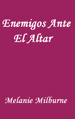 Melanie Milburne - Enemigos Ante El Altar