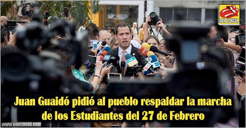 Juan Guaidó pidió al pueblo respaldar la marcha de los Estudiantes del 27 de Febrero