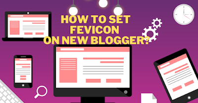 How to set fevicon on new blogger