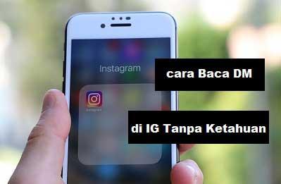Cara Membaca DM Instagram Tanpa Diketahui