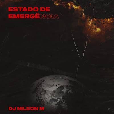 Deejay Nilson M - ESTADO DE  EMERGÊNCIA
