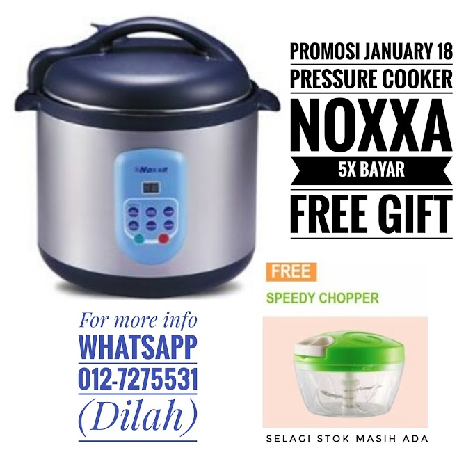 Promosi Januari :: Pressure Cooker Noxxa bakal berakhir tidak lama lagi..