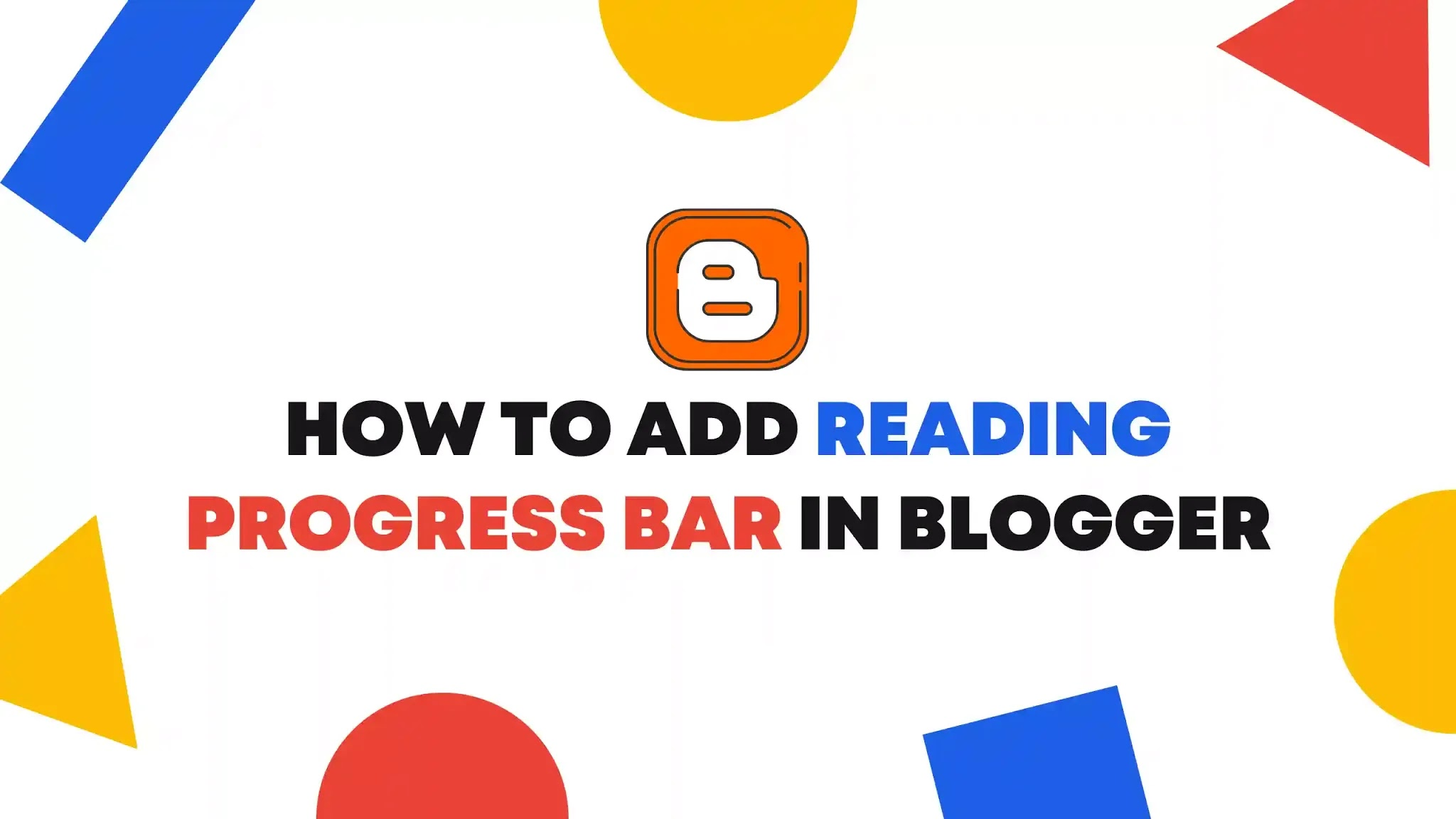 How to Add Reading Progress Bar in Blogger: Step-by-Step Beginner's Guide