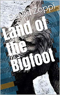 Land of the Bigfoot - An epic adventure by David James Zoppi