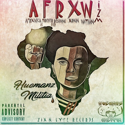 HUEMANZ MILITIA (@huemanzmilitia) - AFRXWIZM (AFRXWKA IS FOREVER OUR RESIDING ORGIN WITHIN)