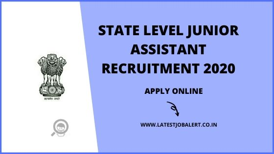 State level Junior Assistant Recruitment 2020 online form|Apply online