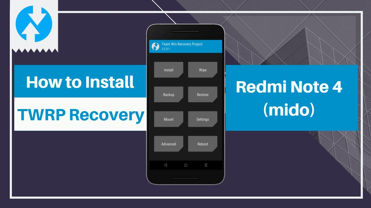 Install TWRP Recovery in Redmi Note 4 (mido)