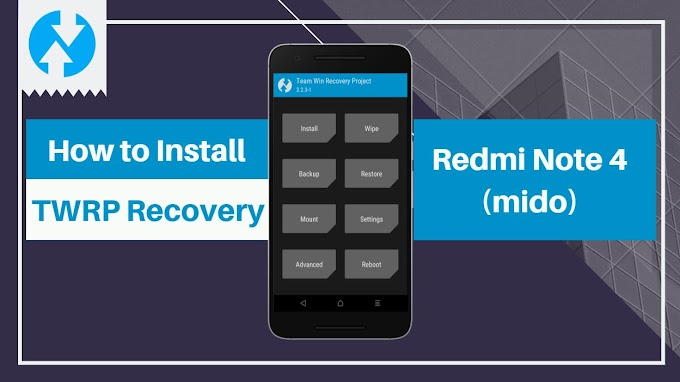 How to Install TWRP Recovery in Redmi Note 4 (mido)