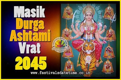 2045 Masik Durgashtami Vrat Date & Time, 2045 Masik Durgashtami Vrat Calendar