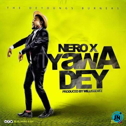 'Can somebody call my baby' - Yawa go dey by Nero X (mp3 and lyrics)