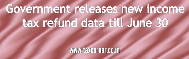 government-releases-new-income-tax-refund-data-till-june-30