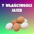 7 właściwości jajek