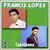 Francis Lopes - Coletânea
