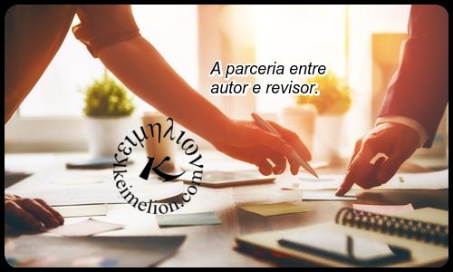 Autor e revisor são parceiros na qualidade do texto.