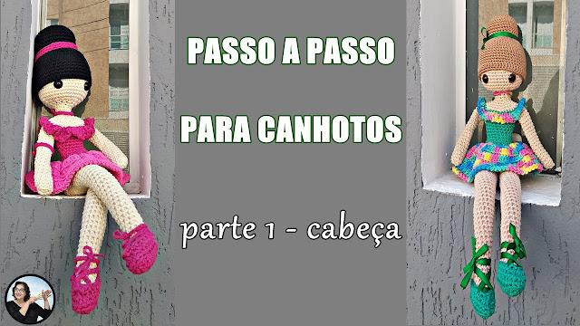 COMO FAZER BONECA DE CROCHÊ PARA CANHOTOS PASSO A PASSO EDINIR CROCHE