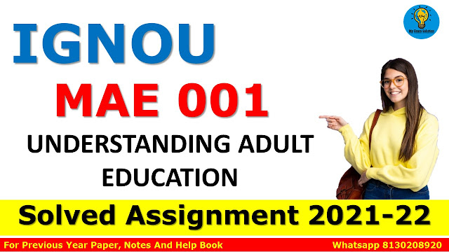 MAE 001 UNDERSTANDING ADULT EDUCATION Solved Assignment 2021-22