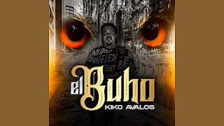 LETRA El Buho Kiko Avalos