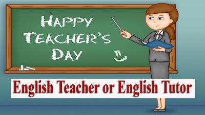 English Teacher or English Tutor