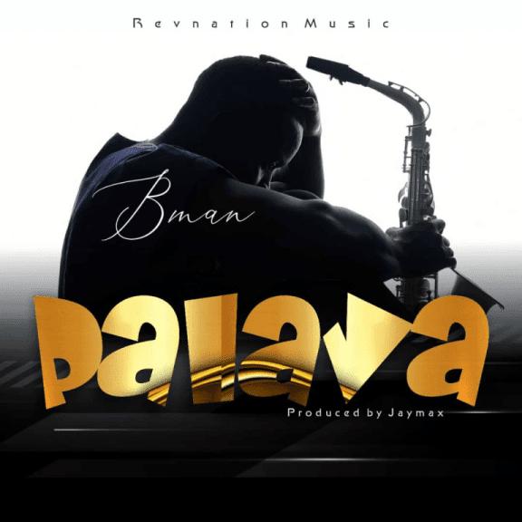 Audio: Bman – Palava