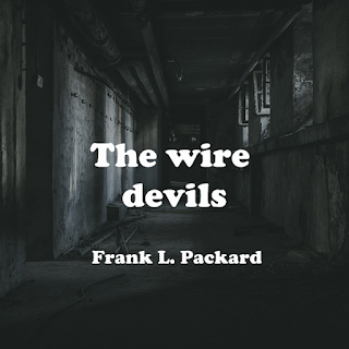 The wire devils (1918)