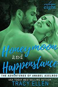 Honeymoon and Happenstance (The Adventures of Anabel Axelrod, Book 8) by Tracy Ellen