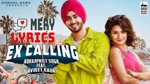 Ex Calling Lyrics By Rohanpreet Singh
