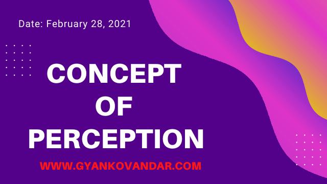 Concept of Perception | Gyankovandar