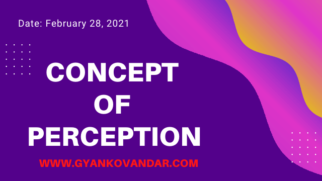 Concept of Perception | Gyankovandar