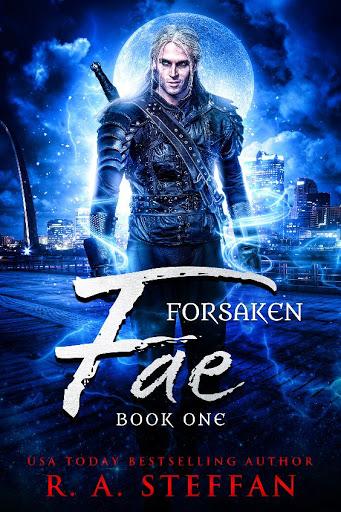 Forsaken fae   Forsaken fae #1   R.A. Steffan