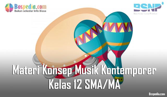 Materi Konsep Musik Kontemporer Kelas 12 SMA/MA