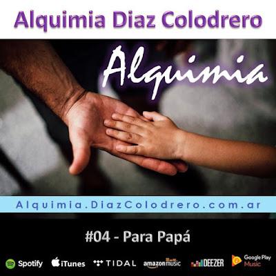 Alquimia Diaz Colodrero - Track #04 - Para Papá