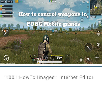 How to control weapons in PUBG Mobile games - 1001 HowTo1
