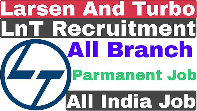 LnT Recruitment 2020 | All Branch | No Fee | LnT Spot Your Chellenge
